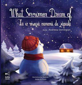 La ce visează oamenii de zăpadă?